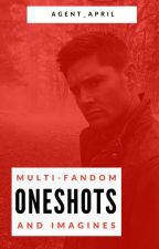 Multi-Fandom Oneshots and Imagines by agent_april
