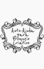 Auto-Ajuda Para Bloqueio-Criativo| Concluído by garotaSufle