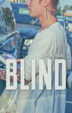 BLIND || J.B || by MrsNothing06