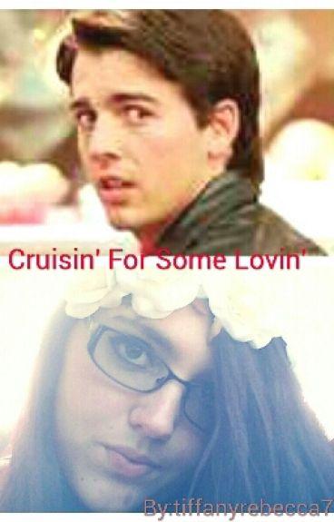 Cruisin' For Some Lovin'