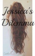 Jessica's Dilemma by Caitlink_x