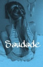 Saudade - sequel to Someday by inspiredgrier
