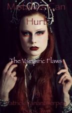 Mistakes Can Hurt (Book 2 of The Vampiric Flaws) by Thevampiricflaws