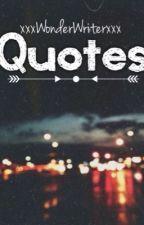 Quotes by xxxWonderWriterxxx