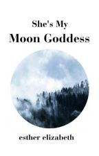 She's My Moon Goddess by dancesxwithxwords