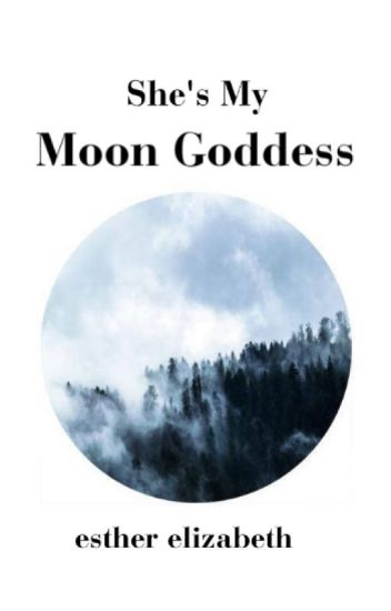 She's My Moon Goddess