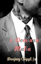 Mr. Dominant Mafia by DeejayGiggles