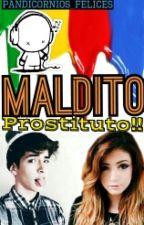 ¡¡Maldito Prostituto!! by MagicAndSurrealWorld
