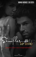 Simplesmente te amo - Série Noites de Setembro - Nannah Andrade e Luh Costa by Nannah_E_Luh