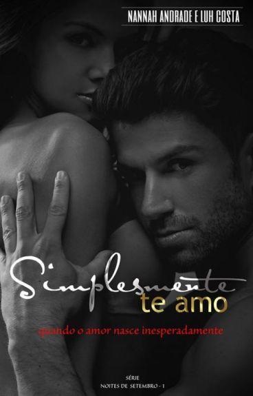 Simplesmente te amo - Série Noites de Setembro - Nannah Andrade e Luh Costa