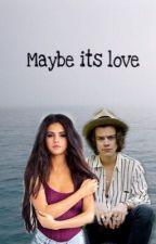 Maybe its love by nejsepigen