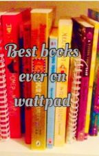 Best books ever on wattpad by jazzy_branch4567892