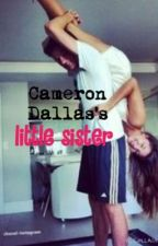 Cameron Dallas's Little sister by jusstsomewriter