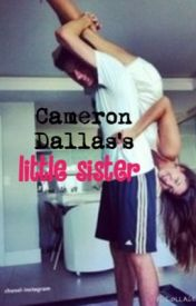 Cameron Dallas's Little sister by MagconFanfictions_23