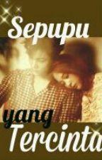 Sepupu yang Tercinta (Novel) by Mina94