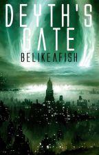 Deyth's Gate (Draft) by Belikeafish