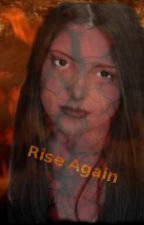 Rise Again (Sequel to All Over Again) by Isie98