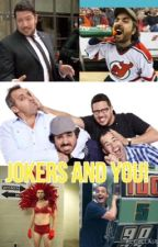 Jokers and You! (Impractical Jokers x Reader) by spookyzak