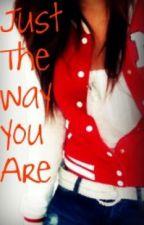 Just The Way You Are [Watty Awards 2011] by dxntstopluke