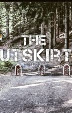 The Outskirts (Dystopian Society Action Novel) by bookstorage