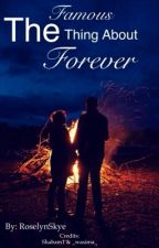 The Famous Things About Forever by Lovin_Angel