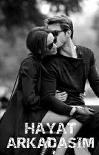 HAYAT ARKADAŞIM by ddemirkan_