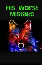 His Worst Mistake by neader