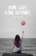 hope goes, love remains by fearscream