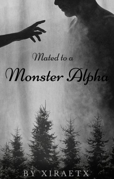 Mated To A Monster Alpha *slow update*