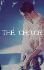 TERMINADO. The Choice [Sehun] by Issa__CM