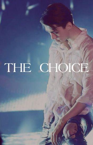 TERMINADO. The Choice [Sehun]