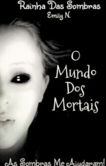 O Mundo Dos Mortais - Rainha Das Sombras