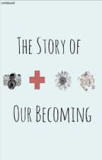 The Story of Our Becoming by continued