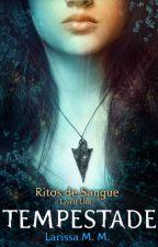 TEMPESTADE - Ritos de Sangue I by mmLarissa