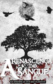 A Renascença do Sangue - Série: A Ascendência dos Escolhidos - (Vol 1)