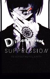 Dimensional Suppression (Black Butler x Reader) by ReverseThePolarity