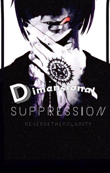 Dimensional Suppression (Black Butler x Reader)