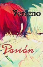 Veneno de Pasión [Próximamente][OneShotYaoi] by MomoCB08