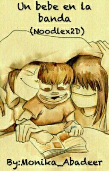 Un Bebé En La Banda (Noodlex2D)