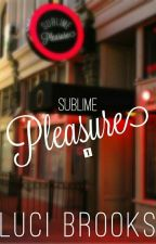 Sublime Pleasure (Completo) by dreamzgray