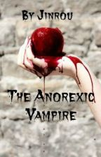 The Anorexic Vampire by TheJinrouPack