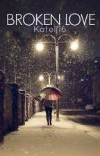 Broken Love by Katelj16