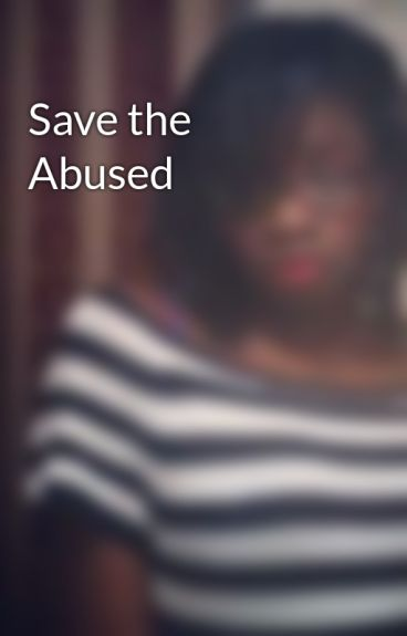 Save the Abused by xxslikGheartxx