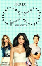 Project Forever Young by xxblagitxx