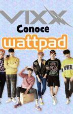 VIXX conoce WattPad by Jung_Hye_Sang_501