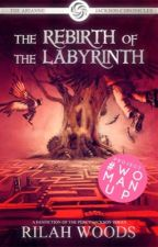 The Rebirth of The Labyrinth: Arianne Jackson [Book 2] by -worldofwords