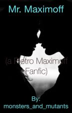 Mr. Maximoff (Pietro Maximoff Fanfic) by monsters_and_mutants