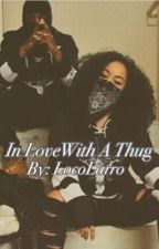 In Love with a Thug (COMPLETED) by locolarro