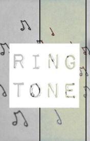 Ring Tone by MyFanFictionalLife