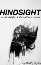 Hindsight by createdbycayley